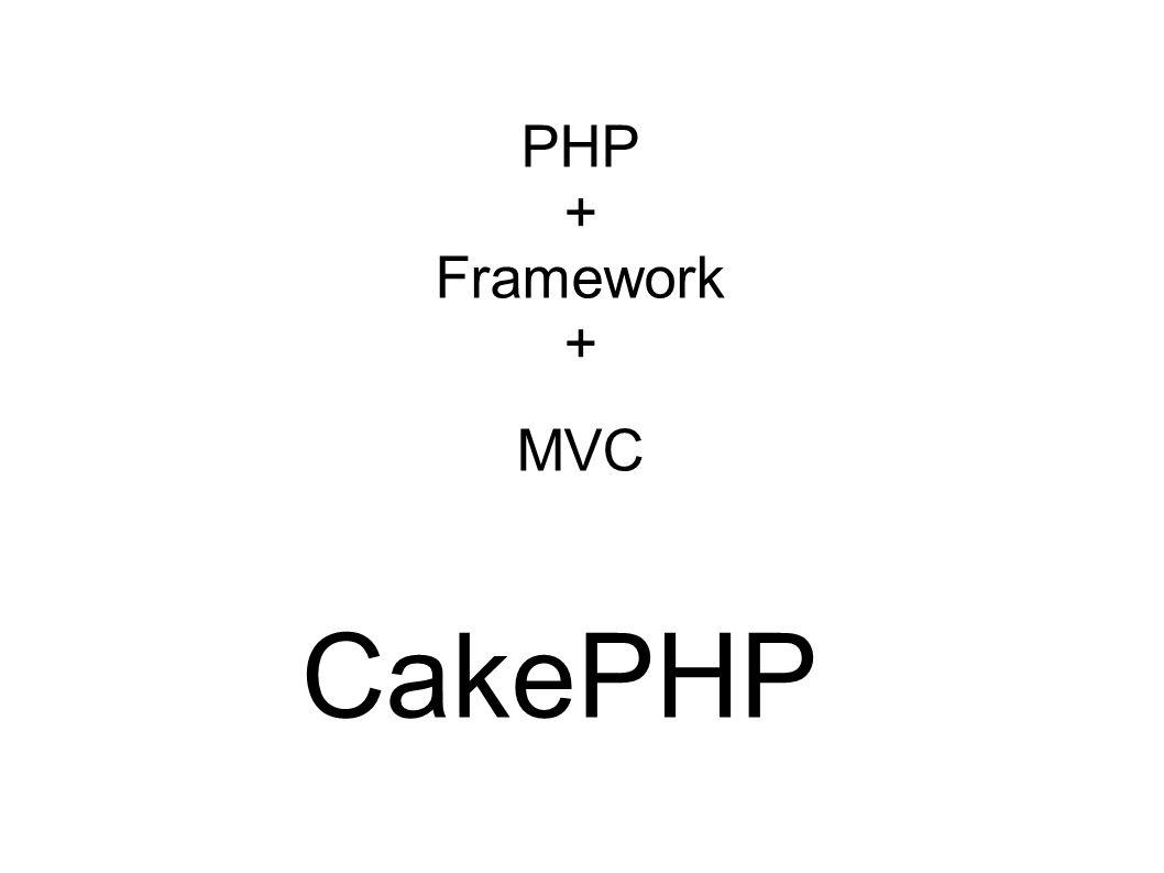PHP + Framework + MVC CakePHP