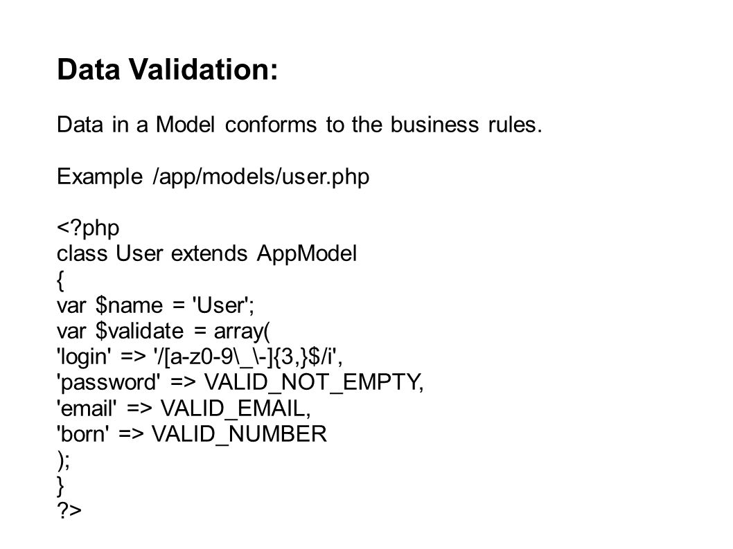 Data Validation: Data in a Model conforms to the business rules.