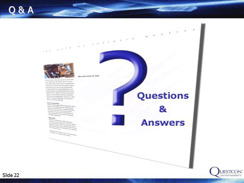 Slide 22 Q & A