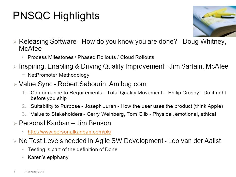 PNSQC Highlights 6 27 January 2014 Releasing Software - How do you know you are done? - Doug Whitney, McAfee Process Milestones / Phased Rollouts / Cl