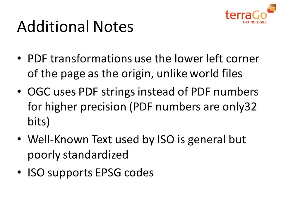 Additional Notes PDF transformations use the lower left corner of the page as the origin, unlike world files OGC uses PDF strings instead of PDF numbe