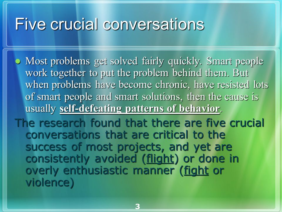 3 Five crucial conversations Most problems get solved fairly quickly.