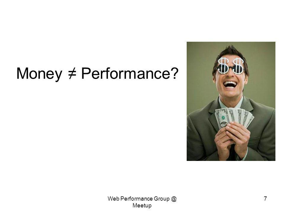Web Performance Group @ Meetup 7 Money Performance?