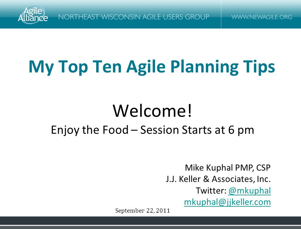 My Top Ten Agile Planning Tips Mike Kuphal PMP, CSP J.J.