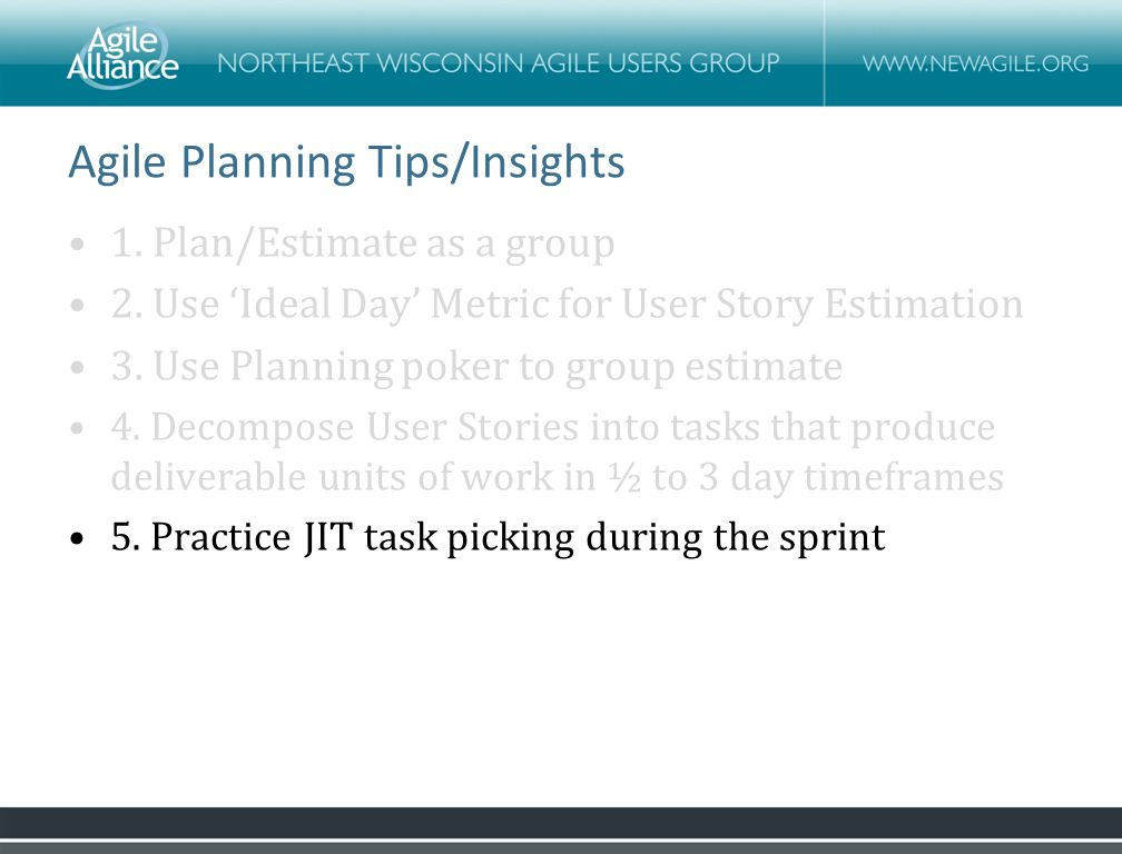 Agile Planning Tips/Insights 1.Plan/Estimate as a group 2.
