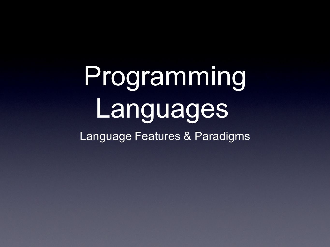 Programming Languages Language Features & Paradigms