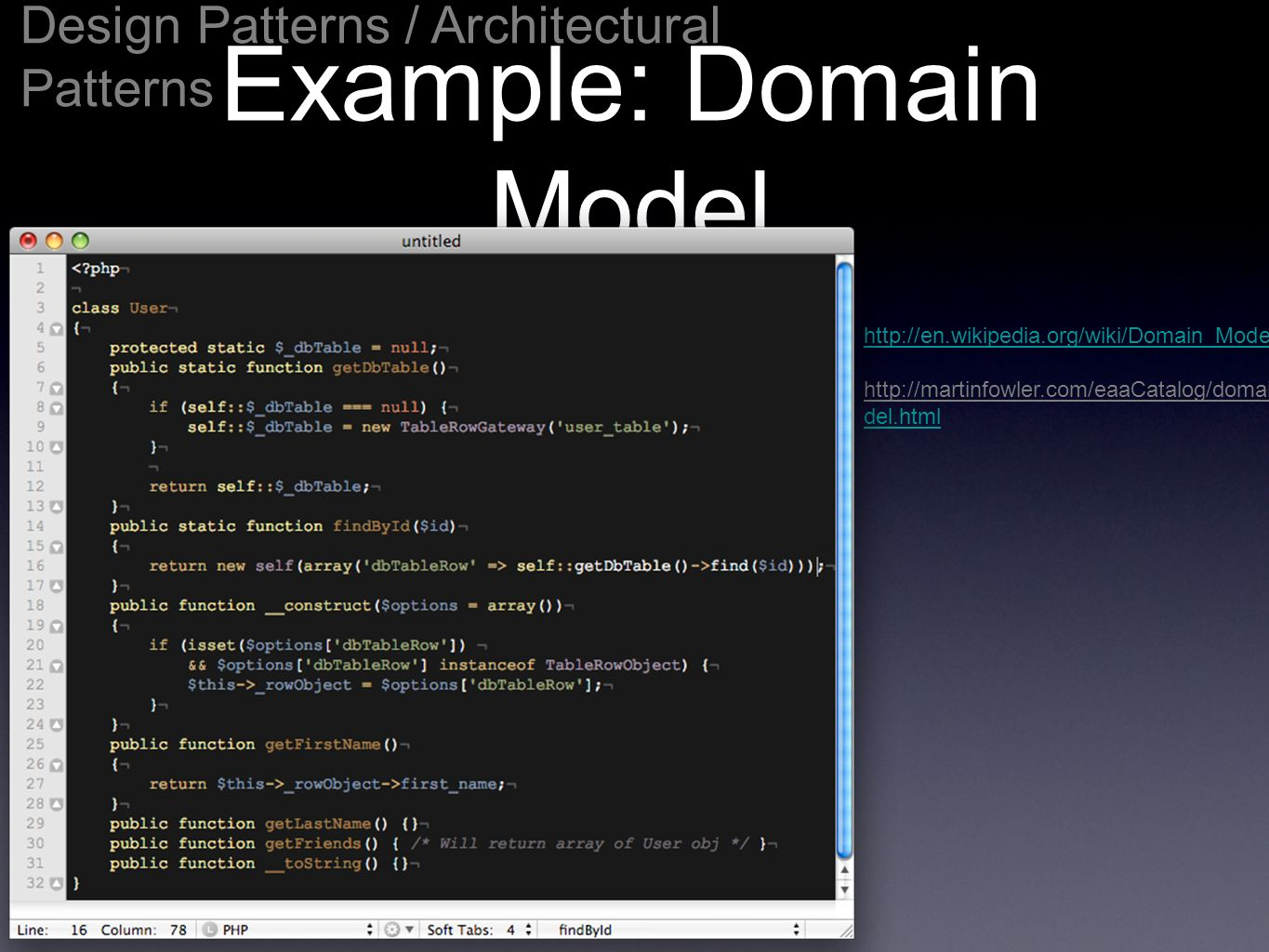Example: Domain Model http://en.wikipedia.org/wiki/Domain_Model http://martinfowler.com/eaaCatalog/domainMo del.htmlMo del.html Design Patterns / Arch
