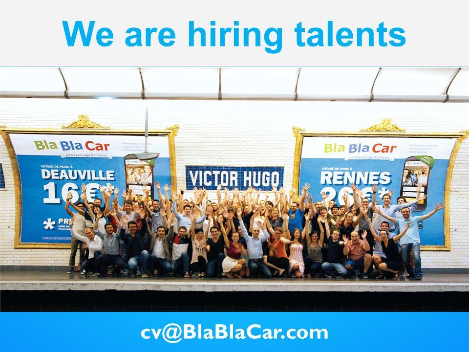 We are hiring talents cv@BlaBlaCar.com