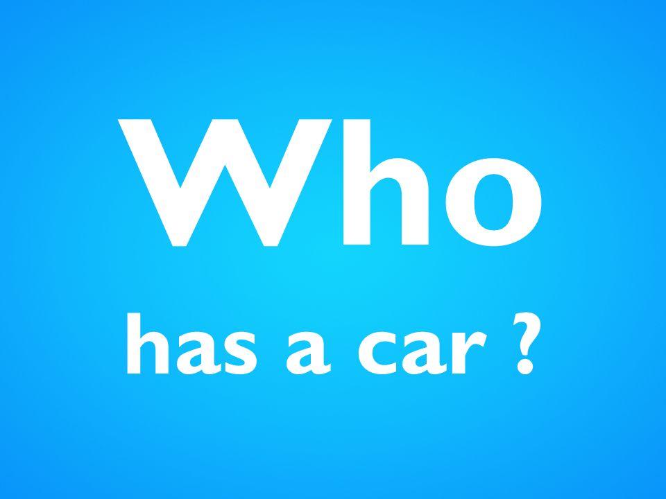 Who has a car
