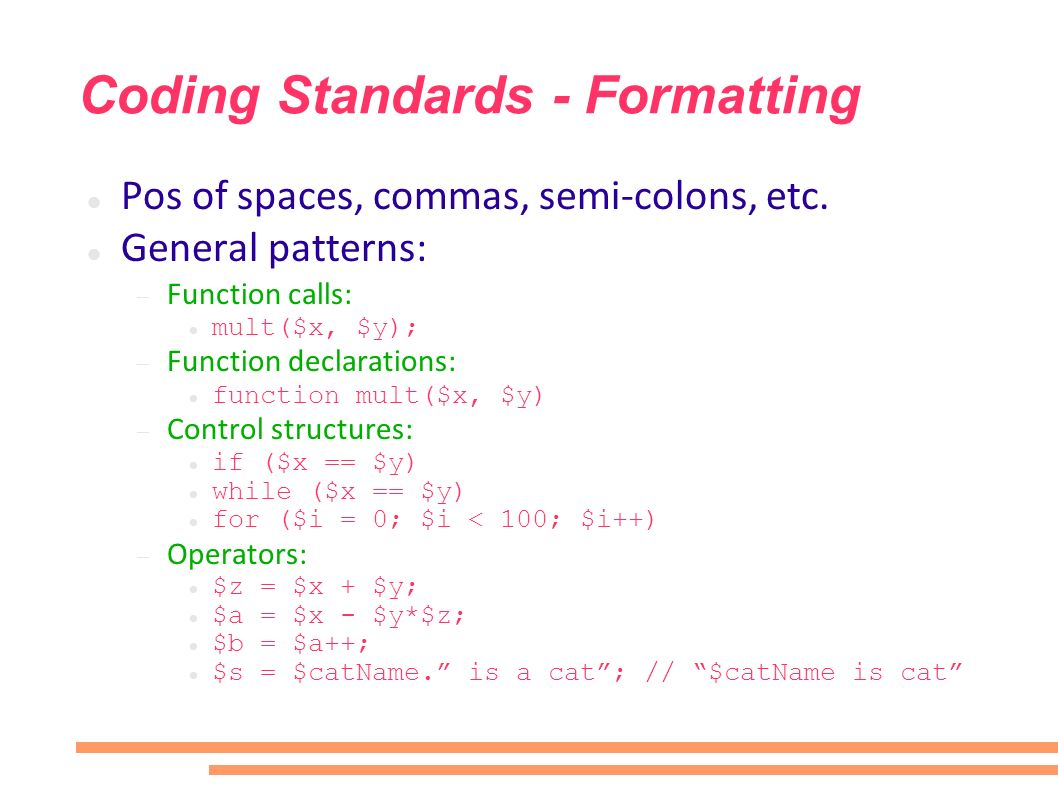 Coding Standards - Formatting Pos of spaces, commas, semi-colons, etc.