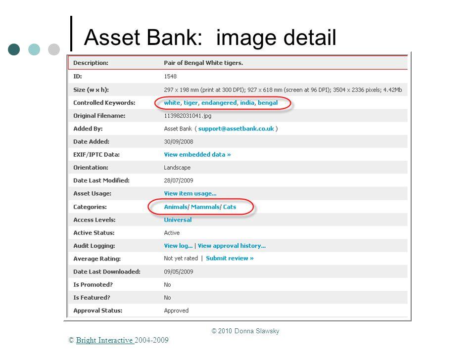 © 2010 Donna Slawsky Asset Bank: image detail © Bright Interactive 2004-2009Bright Interactive