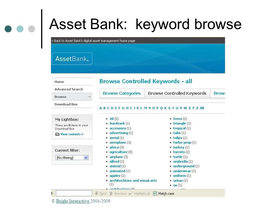 © 2010 Donna Slawsky Asset Bank: keyword browse © Bright Interactive 2004-2009Bright Interactive