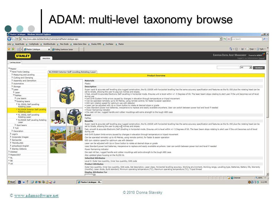 © 2010 Donna Slawsky ADAM: multi-level taxonomy browse © www.adamsoftware.netwww.adamsoftware.net