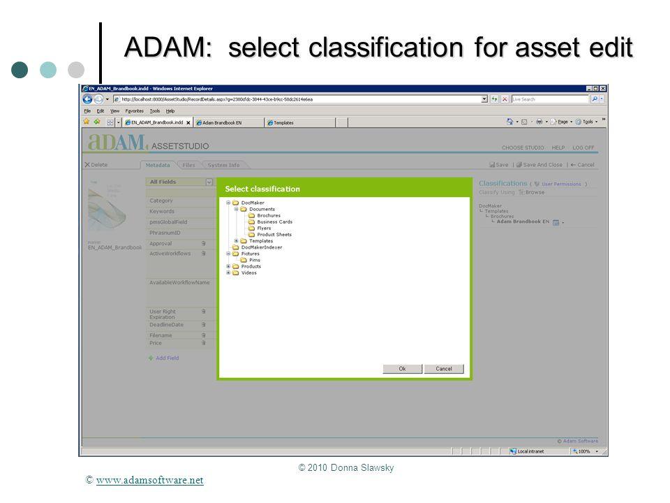 © 2010 Donna Slawsky ADAM: select classification for asset edit © www.adamsoftware.netwww.adamsoftware.net