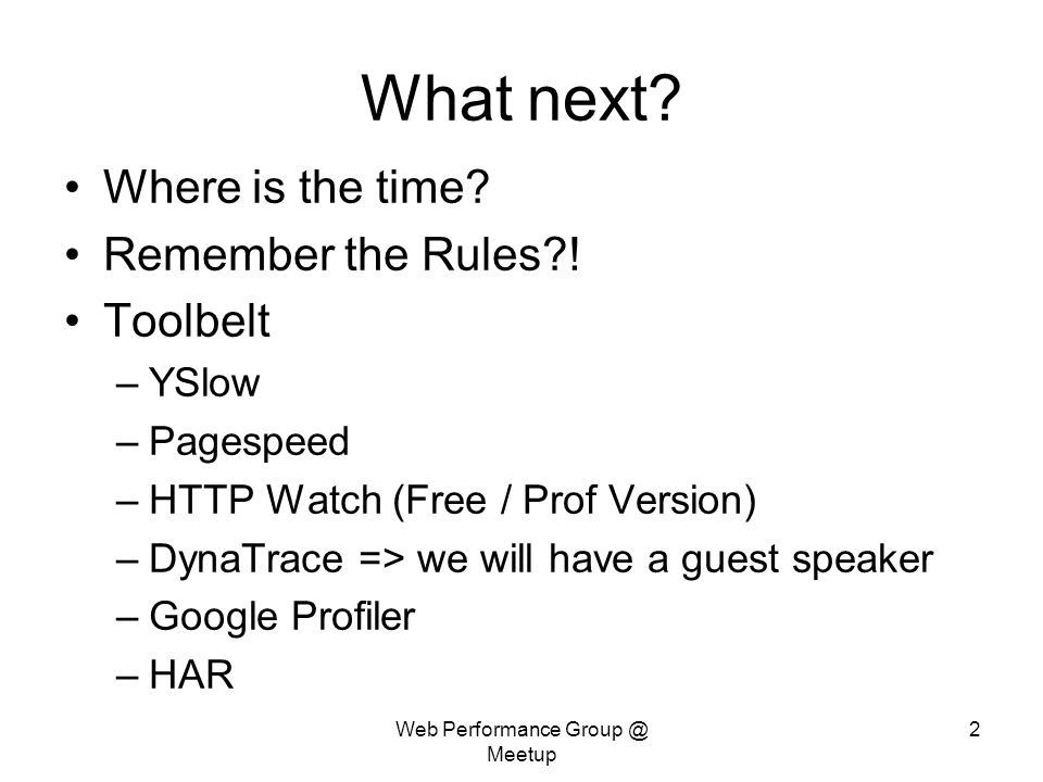 Web Performance Meetup 2 What next. Where is the time.