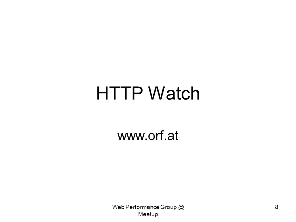 HTTP Watch www.orf.at Web Performance Group @ Meetup 8