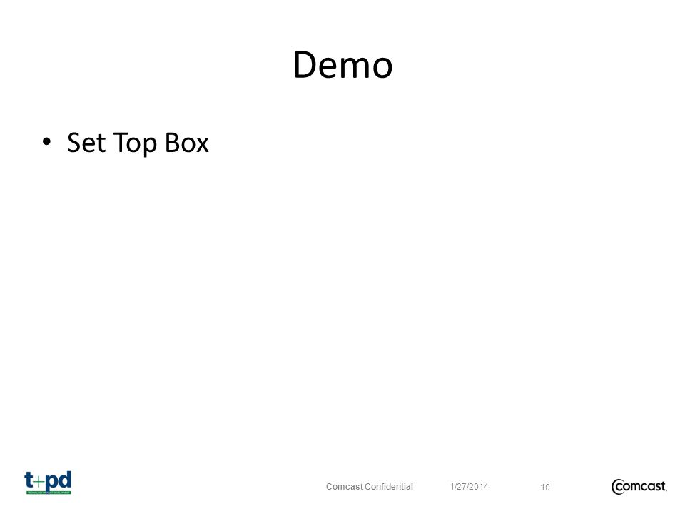 Demo Set Top Box Comcast Confidential 1/27/