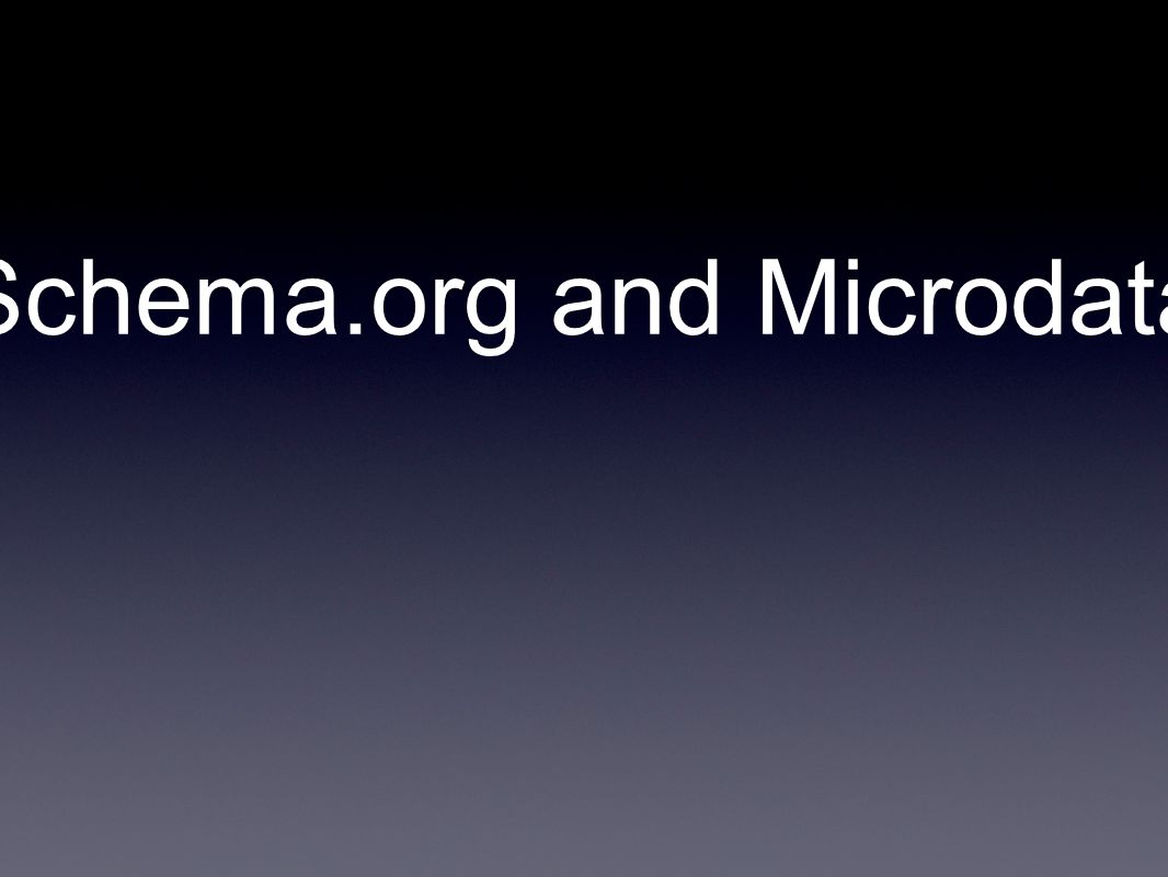 Schema.org and Microdata