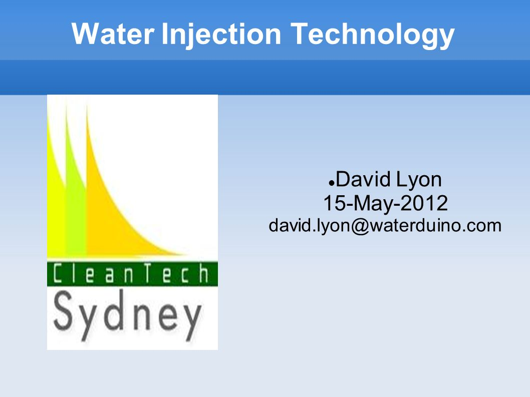History of Water-Injection Water Injection has been known about since the 1900 s or earlier.