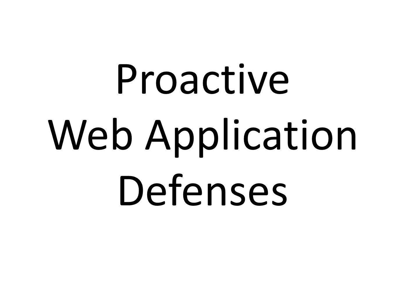 Proactive Web Application Defenses