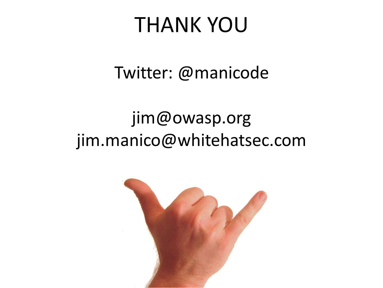 Twitter: @manicode jim@owasp.org jim.manico@whitehatsec.com THANK YOU