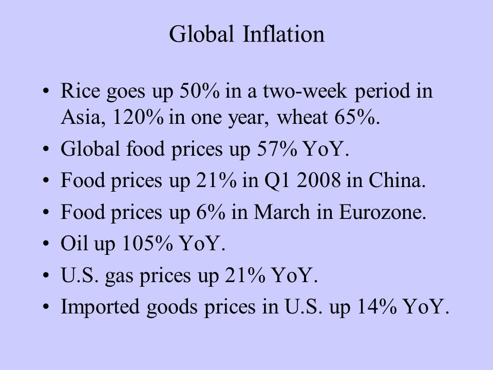 Global Inflation Rice goes up 50% in a two-week period in Asia, 120% in one year, wheat 65%.