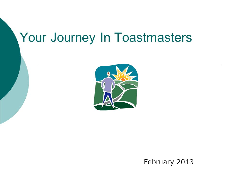 Your Journey In Toastmasters February 2013