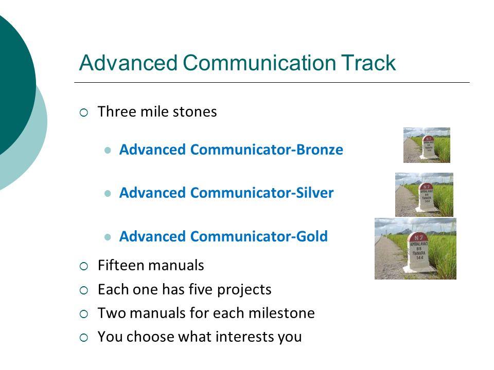 Advanced Communication Track Three mile stones Advanced Communicator-Bronze Advanced Communicator-Silver Advanced Communicator-Gold Fifteen manuals Ea