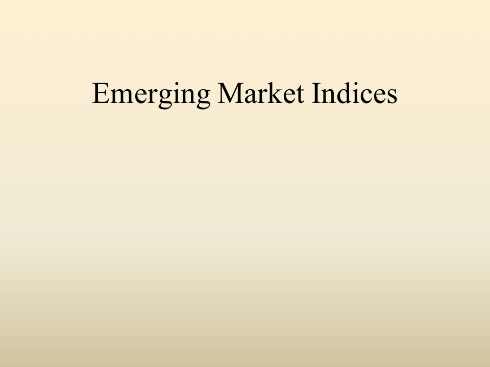 Emerging Market Indices