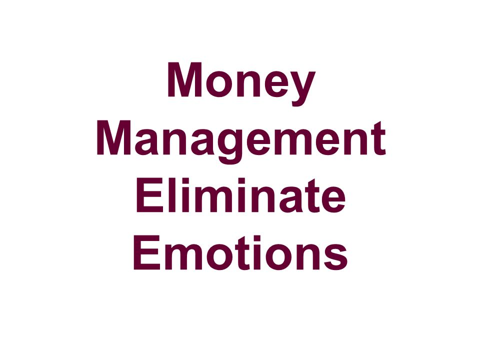 Money Management Eliminate Emotions