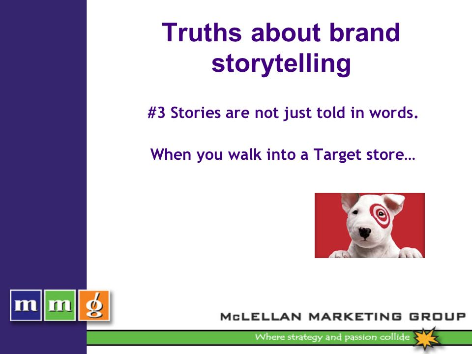 Truths about brand storytelling #3 Stories are not just told in words.
