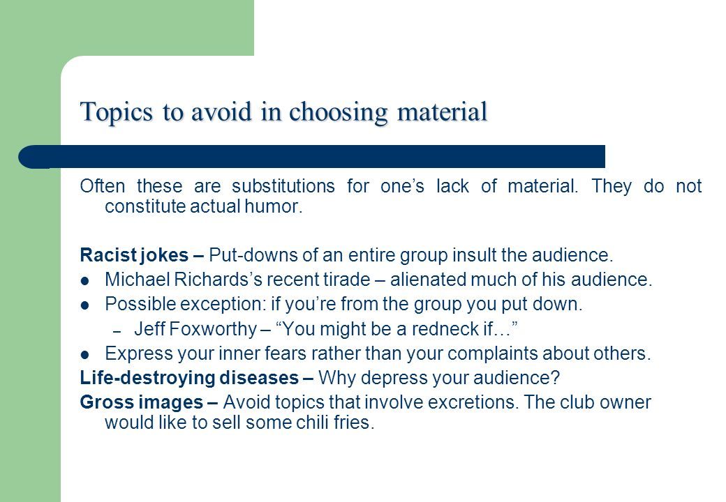 Topics to avoid in choosing material Often these are substitutions for ones lack of material.