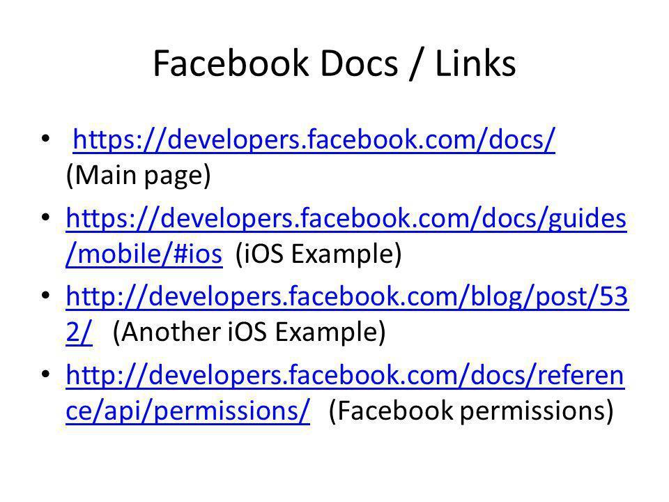 Facebook Docs / Links https://developers.facebook.com/docs/ (Main page)https://developers.facebook.com/docs/ https://developers.facebook.com/docs/guid