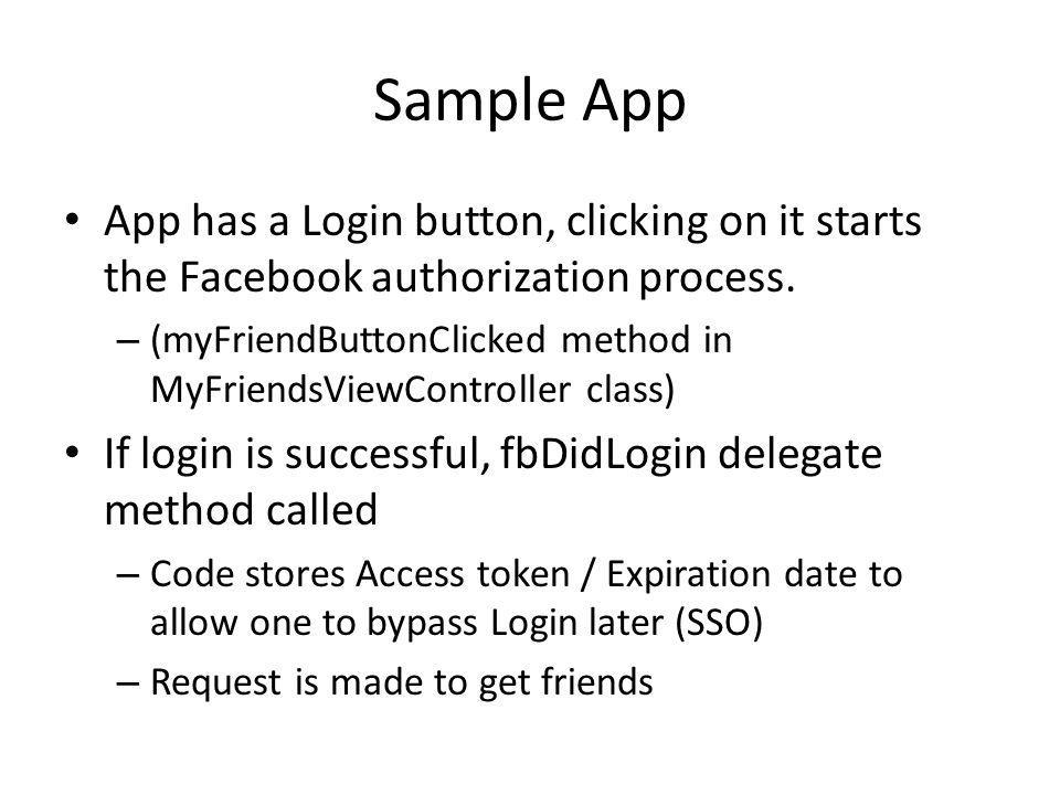 Sample App App has a Login button, clicking on it starts the Facebook authorization process.