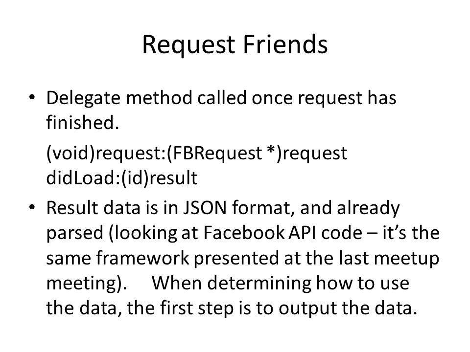 Request Friends Delegate method called once request has finished.
