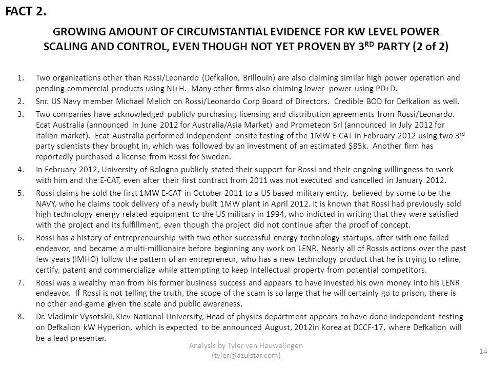 GROWING AMOUNT OF CIRCUMSTANTIAL EVIDENCE FOR KW LEVEL POWER SCALING AND CONTROL, EVEN THOUGH NOT YET PROVEN BY 3 RD PARTY (2 of 2) 1.Two organization