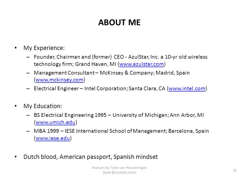 ABOUT ME My Experience: – Founder, Chairman and (former) CEO - AzulStar, Inc. a 10-yr old wireless technology firm; Grand Haven, MI (www.azulstar.com)