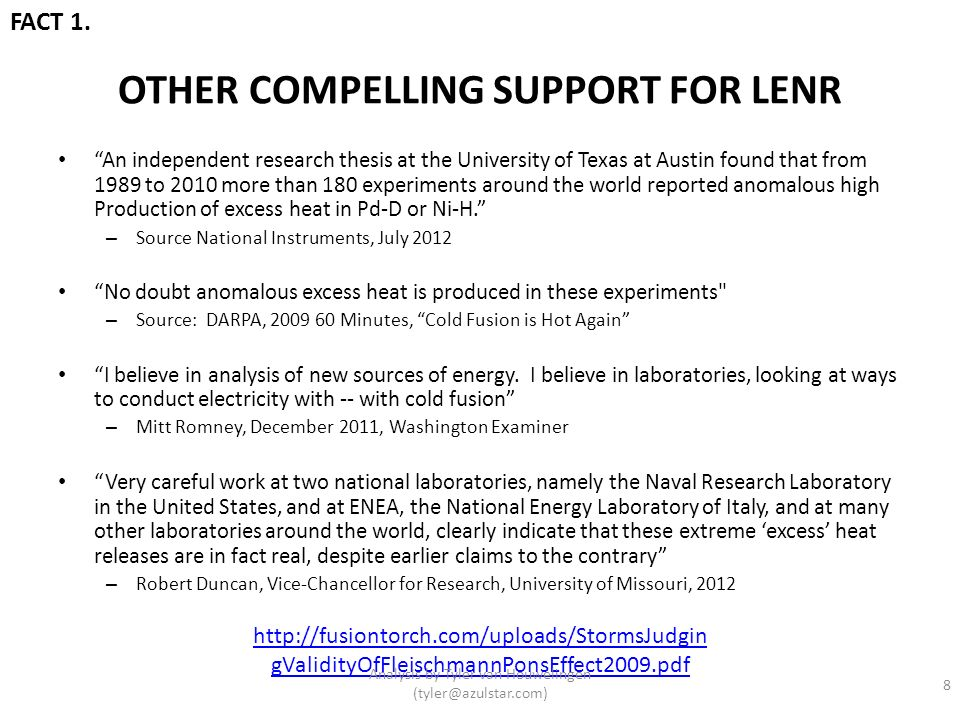 OTHER COMPELLING SUPPORT FOR LENR An independent research thesis at the University of Texas at Austin found that from 1989 to 2010 more than 180 exper