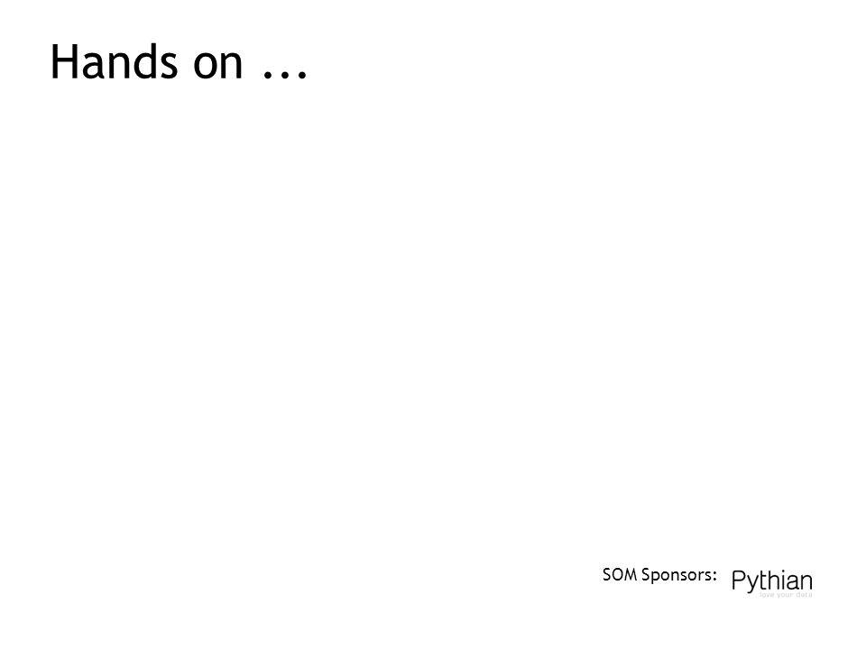 SOM Sponsors: Hands on...