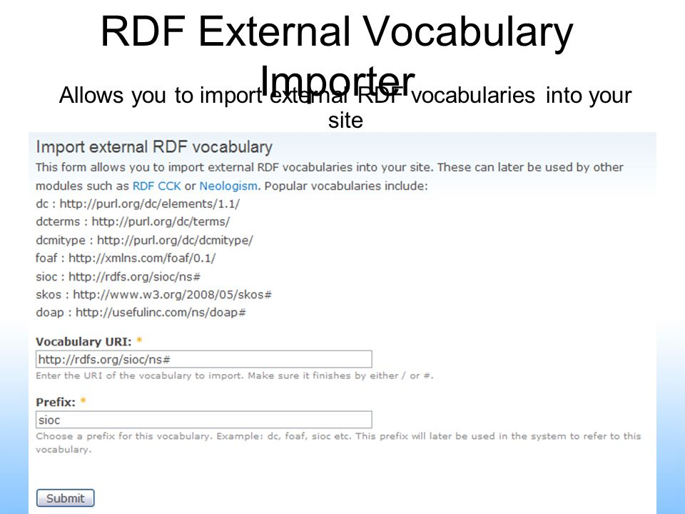 RDF External Vocabulary Importer Allows you to import external RDF vocabularies into your site