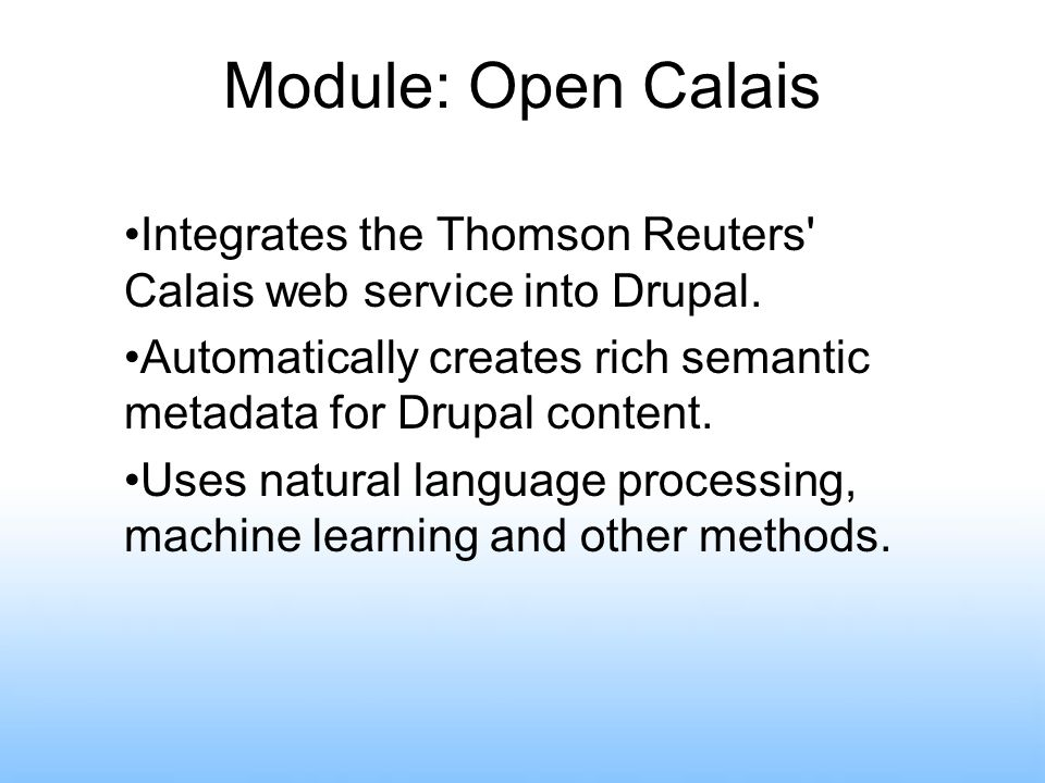 Module: Open Calais Integrates the Thomson Reuters Calais web service into Drupal.