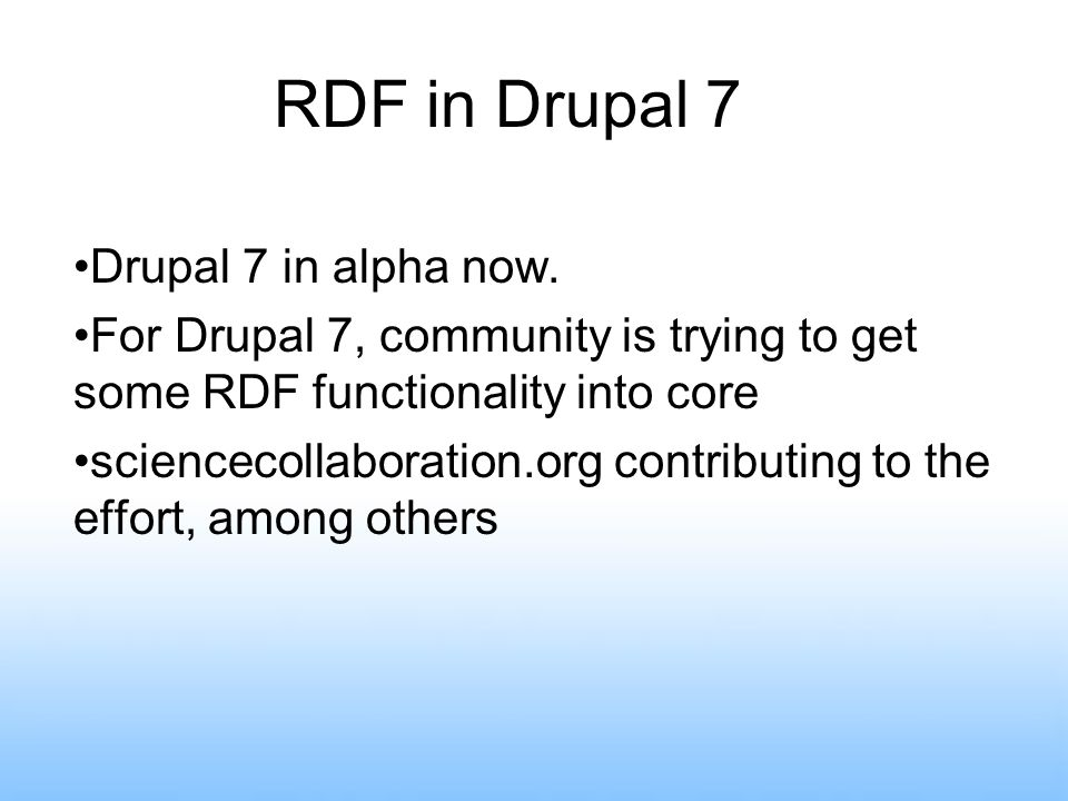RDF in Drupal 7 Drupal 7 in alpha now.