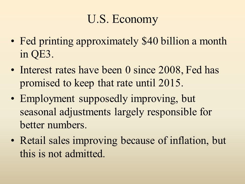 U.S.Economy Fed printing approximately $40 billion a month in QE3.