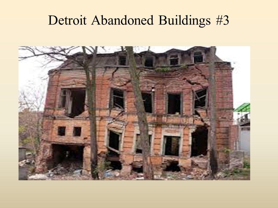 Detroit Abandoned Buildings #3
