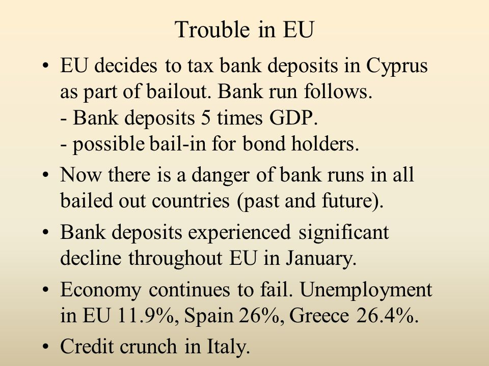 Trouble in EU EU decides to tax bank deposits in Cyprus as part of bailout.