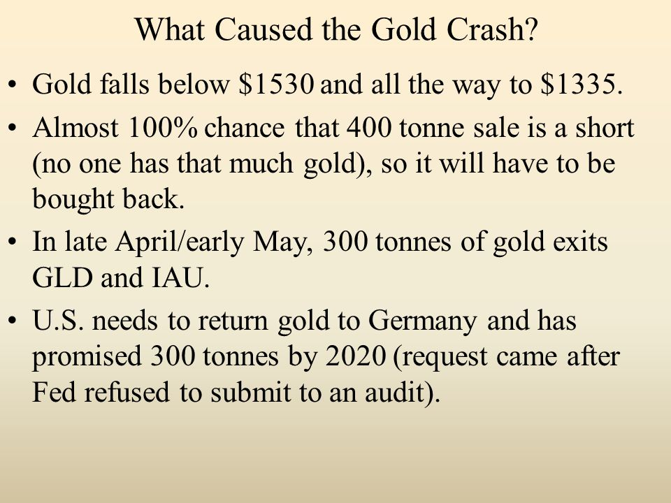 What Caused the Gold Crash. Gold falls below $1530 and all the way to $1335.