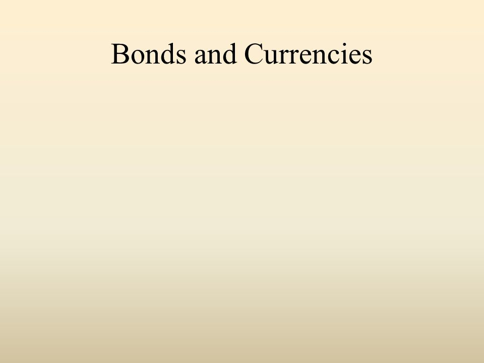 Bonds and Currencies