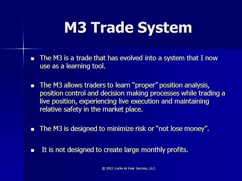 M3 Trade System The M3 is a trade that has evolved into a system that I now use as a learning tool. The M3 is a trade that has evolved into a system t