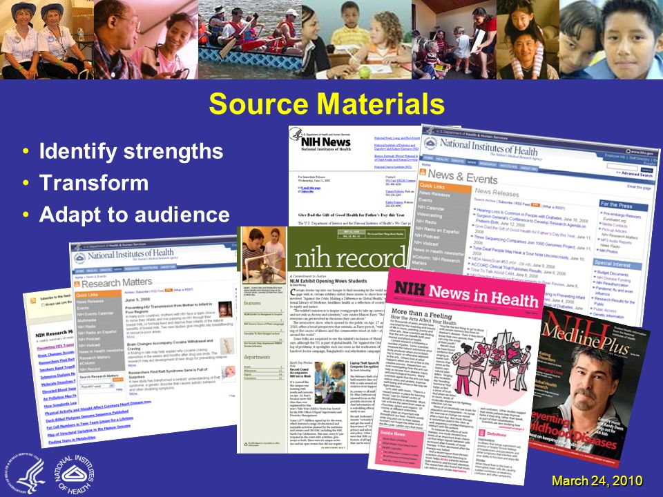 March 24, 2010 Source Materials Identify strengths Transform Adapt to audience