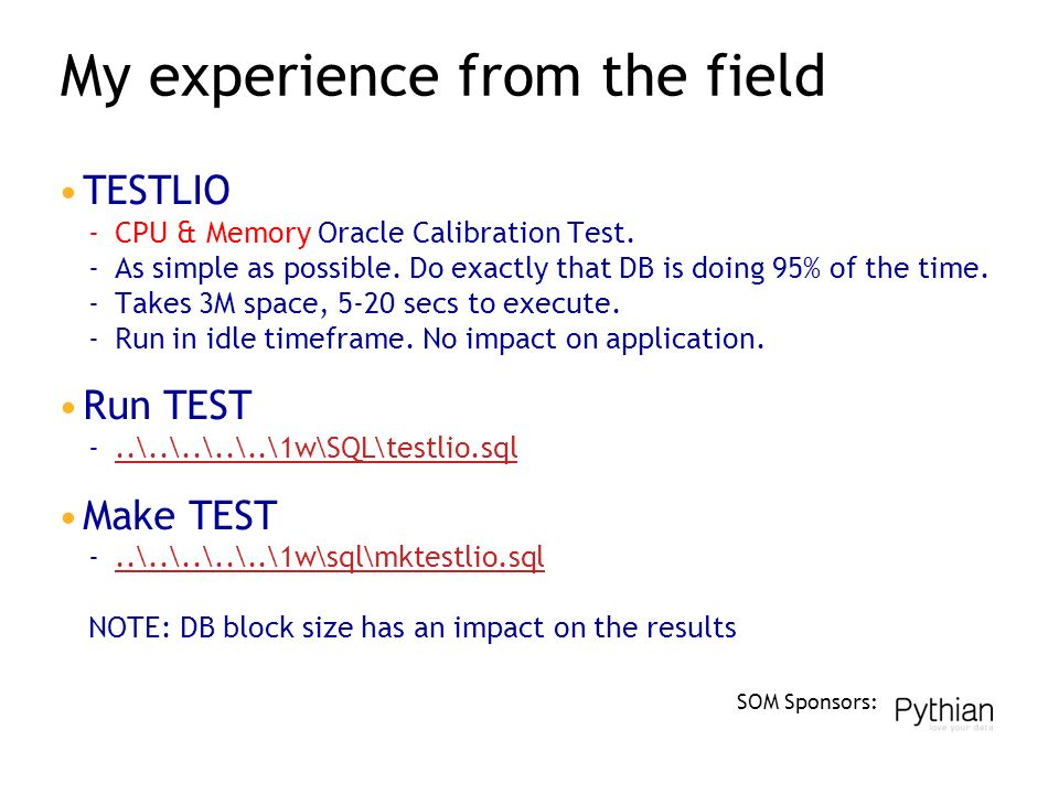 SOM Sponsors: My experience from the field TESTLIO ­CPU & Memory Oracle Calibration Test.
